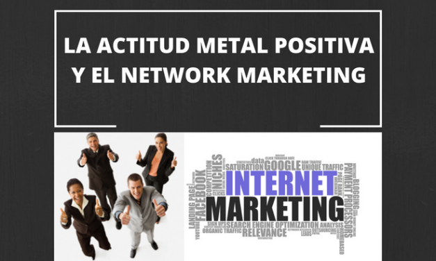 La actitud metal positiva y el Network Marketing
