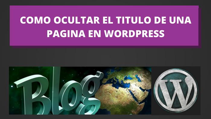 Como ocultar el titulo de una pagina en wordpress