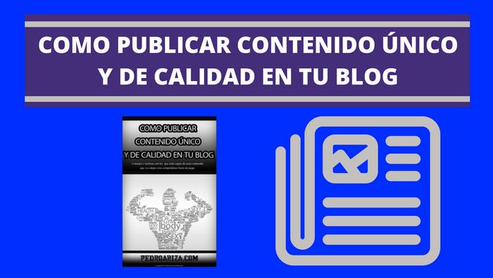 Como publicar contenido único y de calidad en tu blog